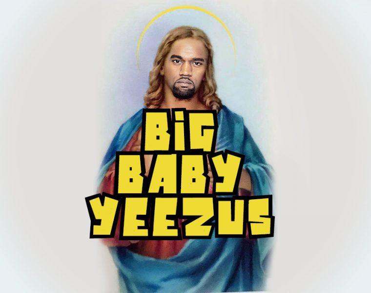 Kanye: Big Baby Yeezus
